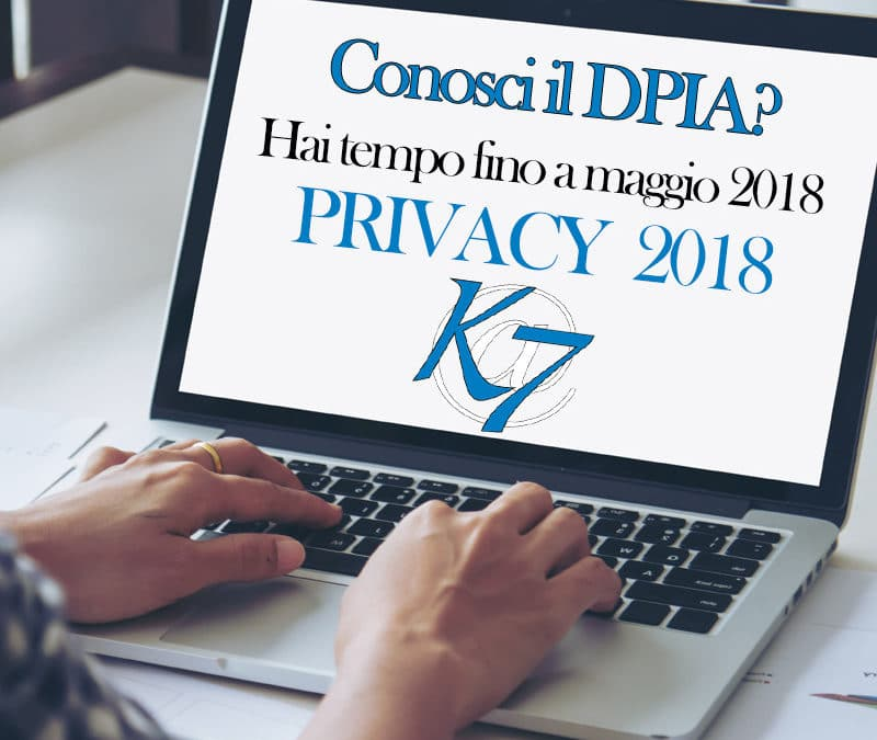 Privacy 2018: DPIA, che cos'è?