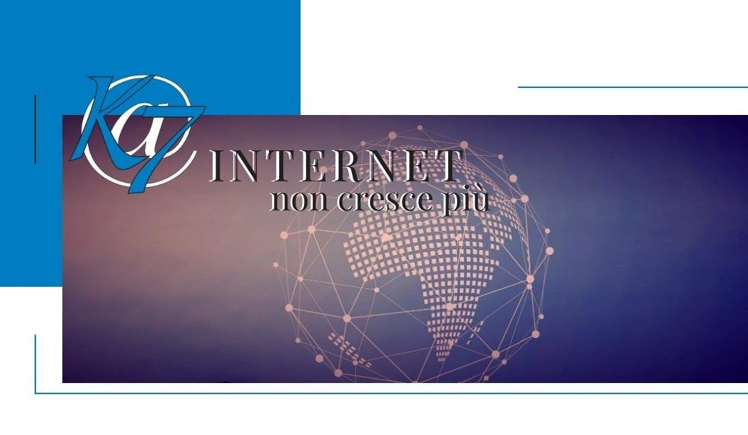 E se internet non crescesse più? Il web non è solo una minaccia perché…